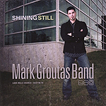 Shining Still by Mark Groutas Band