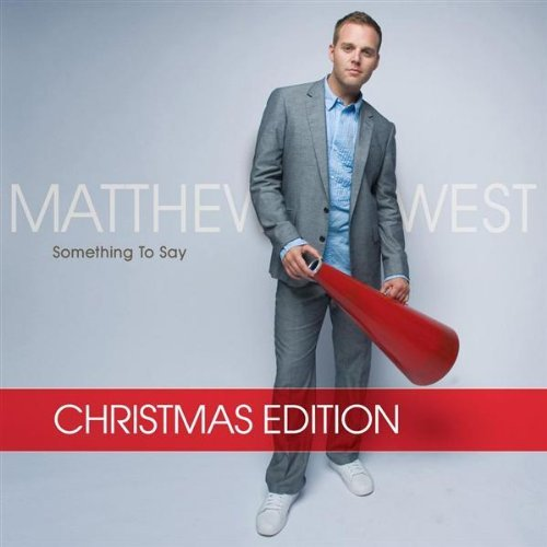 Something To Say: Christmas Edition by Matthew West