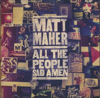 All The People Said Amen by Matt Maher