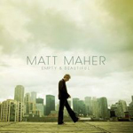 Empty And Beautiful by Matt Maher
