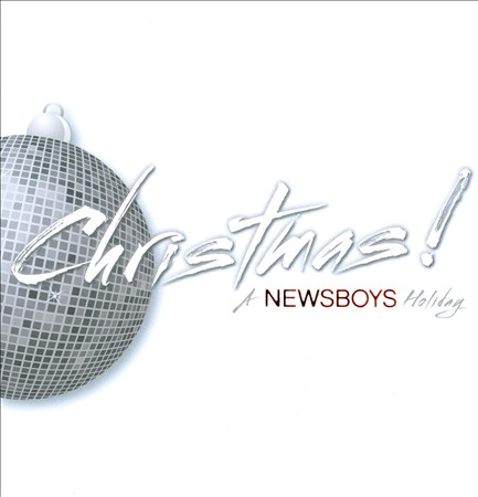 Christmas! A Newsboys Holiday by Newsboys