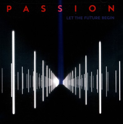 Let The Future Begin by Passion Worship
