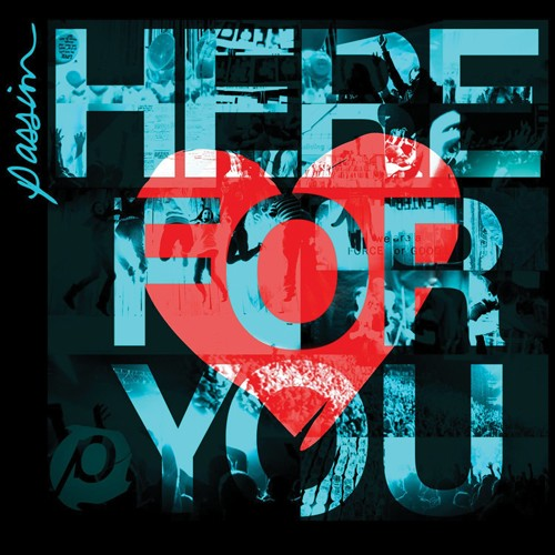 Here For You by Passion Worship