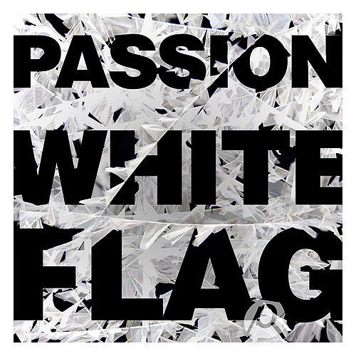 White Flag by Passion Worship