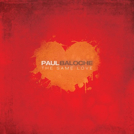 The Same Love by Paul Baloche