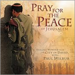 Pray For The Peace Of Jerusalem by Paul Wilbur