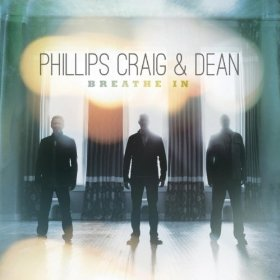 Breathe In by Phillips, Craig And Dean