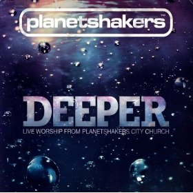 Deeper by Planet Shakers