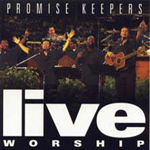 Live Worship by Promise Keepers