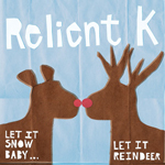 Let It Snow Baby... Let It Reindeer by Relient K