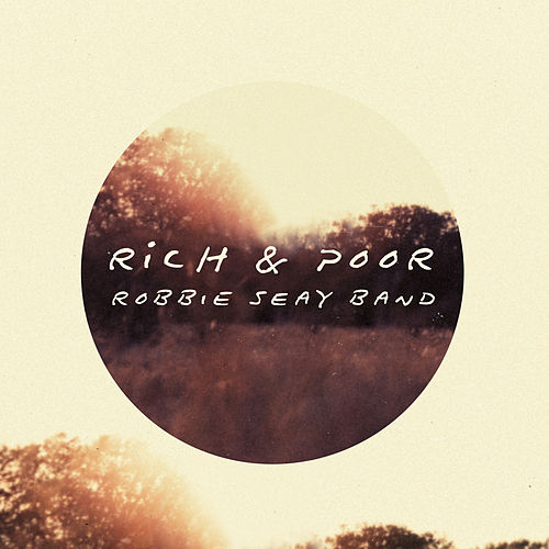 Rich And Poor by Robbie Seay Band