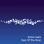 East Of The River by Robin Mark