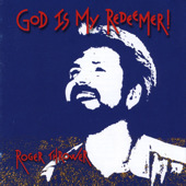 God Is My Redeemer by Roger Thrower