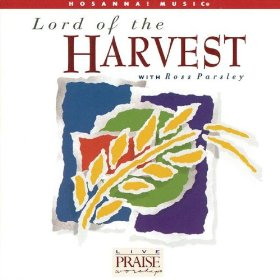 Lord Of The Harvest by Ross Parsley