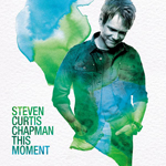 This Moment by Steven Curtis Chapman