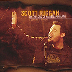 To The Lord Of Heaven And Earth by Scott Riggan