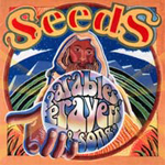 Parables, Prayers And Songs by Seeds