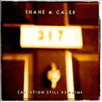 Salvation Still Remains by Shane And Caleb