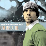 Live In Seattle by Shawn McDonald