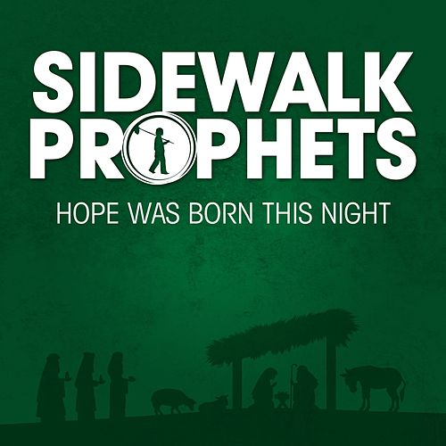 Hope Was Born This Night Single by Sidewalk Prophets