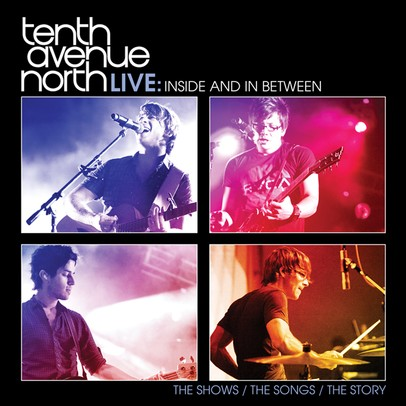 Inside And In Between by Tenth Avenue North