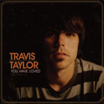 You Have Loved by Travis Taylor