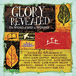 Glory Revealed: The Word of God In Worship by Glory Revealed