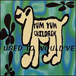 Used To Would've by Yum Yum Children