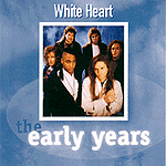 The Early Years by White Heart