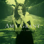 Amy Grants Greatest Hits 1986-2004 by Amy Grant