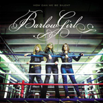 How Can We Be Silent by Barlowgirl