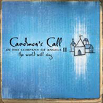In The Company Of Angels II: The World Will Sing by Caedmon's Call