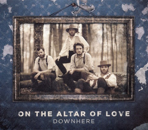 On The Altar Of Love by Downhere
