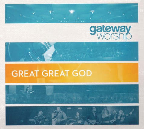 Great Great God by Gateway Worship
