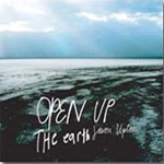Open Up The Earth by Jason Upton