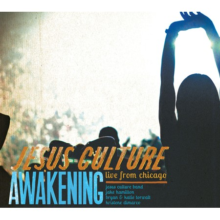 Awakening: Live From Chicago by Jesus Culture Music