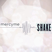 Shake by Mercy Me