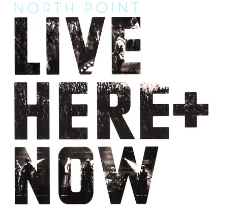 Here + Now by North Point Worship Band
