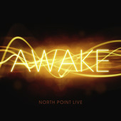 Awake by North Point Worship Band
