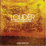 Louder Than Creation by North Point Worship Band