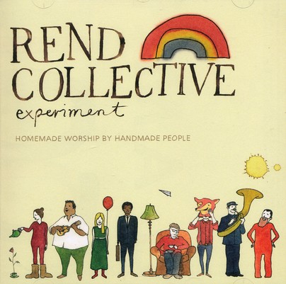 Homemade Worship By Handmade People by Rend Collective Experiment