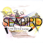 'Til We See The Shore by Seabird
