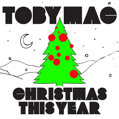 Christmas This Year Single by TobyMac